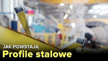 Jak powstają profile stalowe? - Fabryki w Polsce