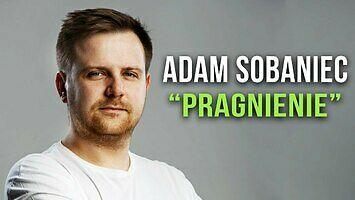 """Adam Sobaniec - """"Pragnienie""""    Stand-up"""