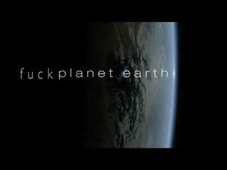 Pieprzona planeta Ziemia